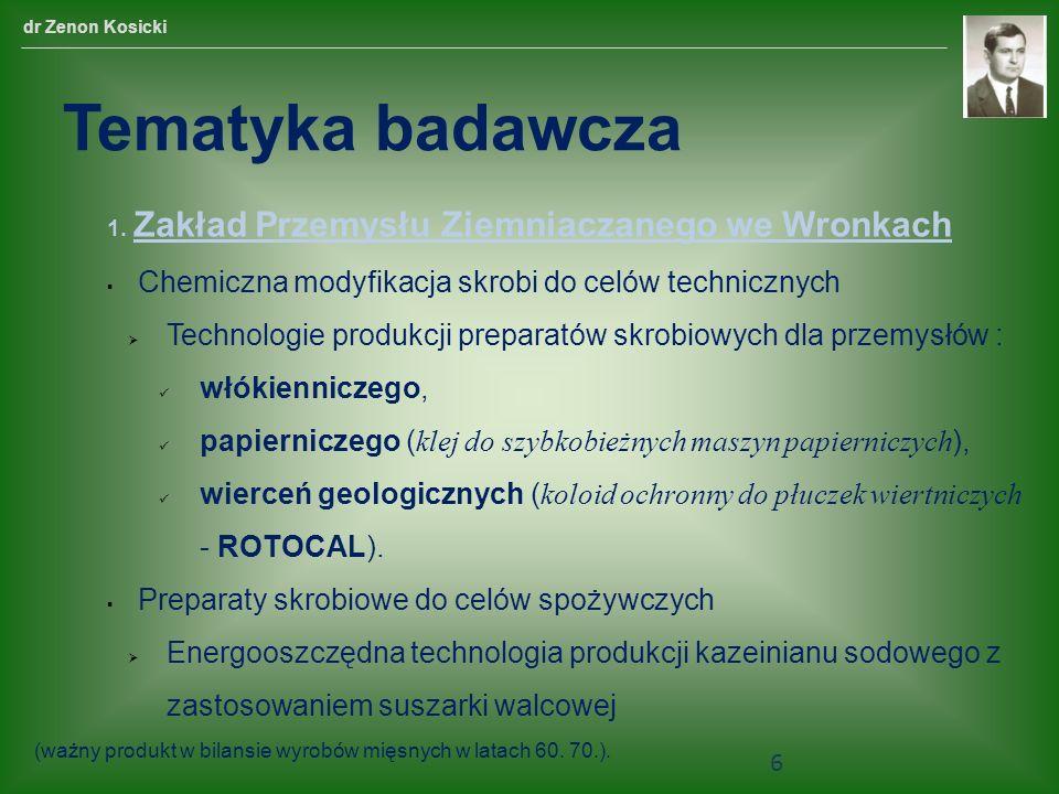 Tematyka badawcza 1. Zakład Przemysłu Ziemniaczanego we Wronkach Chemiczna modyfikacja skrobi do celów technicznych Technologie produkcji preparatów s