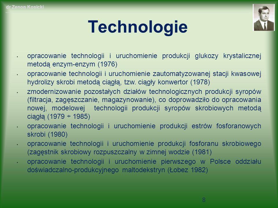 opracowanie technologii i uruchomienie produkcji glukozy krystalicznej metodą enzym-enzym (1976) opracowanie technologii i uruchomienie zautomatyzowanej stacji kwasowej hydrolizy skrobi metodą ciągłą, tzw.