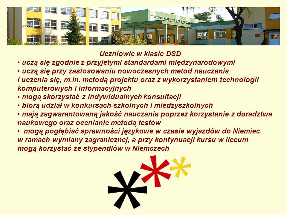 Uczniowie w klasie DSD uczą się zgodnie z przyjętymi standardami międzynarodowymi uczą się przy zastosowaniu nowoczesnych metod nauczania i uczenia si