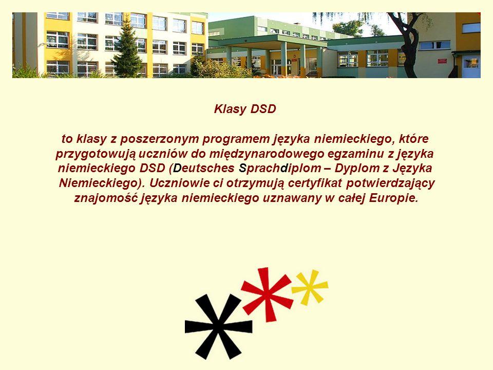 Klasy DSD to klasy z poszerzonym programem języka niemieckiego, które przygotowują uczniów do międzynarodowego egzaminu z języka niemieckiego DSD (Deu