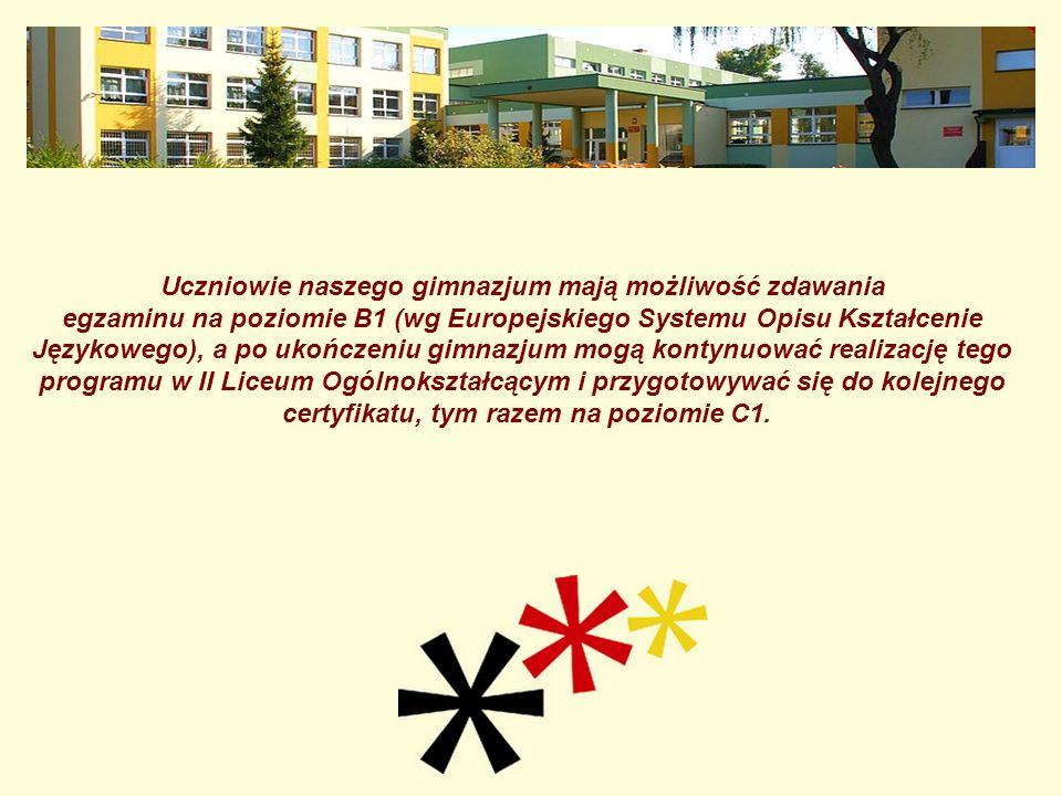 Uczniowie naszego gimnazjum mają możliwość zdawania egzaminu na poziomie B1 (wg Europejskiego Systemu Opisu Kształcenie Językowego), a po ukończeniu g