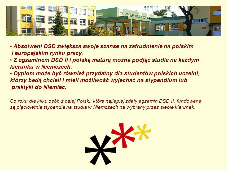 Absolwent DSD zwiększa swoje szanse na zatrudnienie na polskim i europejskim rynku pracy. Z egzaminem DSD II i polską maturą można podjąć studia na ka