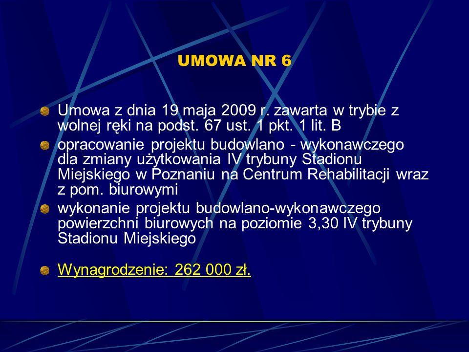 UMOWA NR 6 Umowa z dnia 19 maja 2009 r. zawarta w trybie z wolnej ręki na podst. 67 ust. 1 pkt. 1 lit. B opracowanie projektu budowlano - wykonawczego
