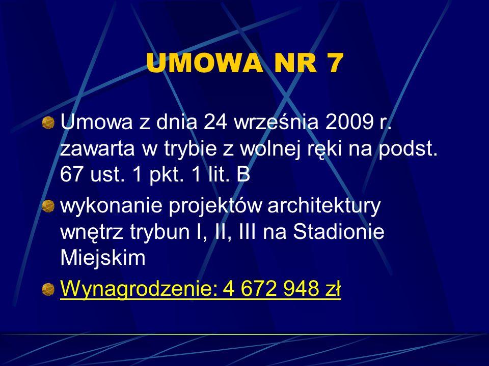 UMOWA NR 7 Umowa z dnia 24 września 2009 r. zawarta w trybie z wolnej ręki na podst. 67 ust. 1 pkt. 1 lit. B wykonanie projektów architektury wnętrz t