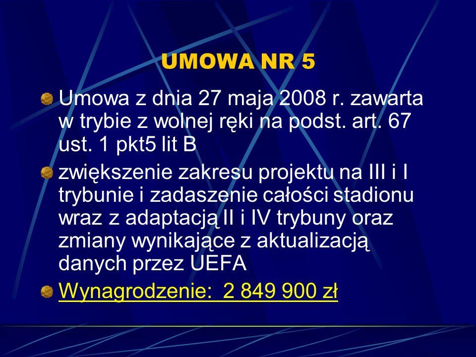 UMOWA NR 5 Umowa z dnia 27 maja 2008 r. zawarta w trybie z wolnej ręki na podst. art. 67 ust. 1 pkt5 lit B zwiększenie zakresu projektu na III i I try