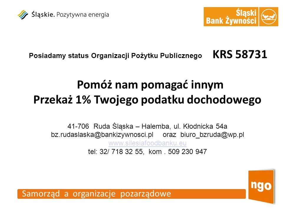 Samorząd a organizacje pozarządowe Posiadamy status Organizacji Pożytku Publicznego KRS 58731 Pomóż nam pomagać innym Przekaż 1% Twojego podatku docho