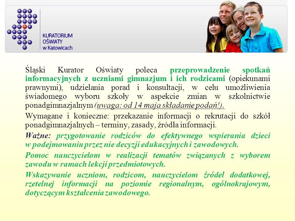 Śląski Kurator Oświaty poleca przeprowadzenie spotkań informacyjnych z uczniami gimnazjum i ich rodzicami (opiekunami prawnymi), udzielania porad i ko
