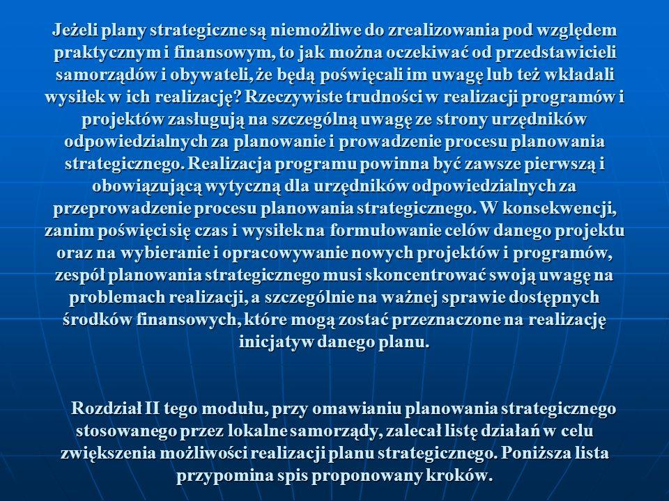 Jeżeli plany strategiczne są niemożliwe do zrealizowania pod względem praktycznym i finansowym, to jak można oczekiwać od przedstawicieli samorządów i