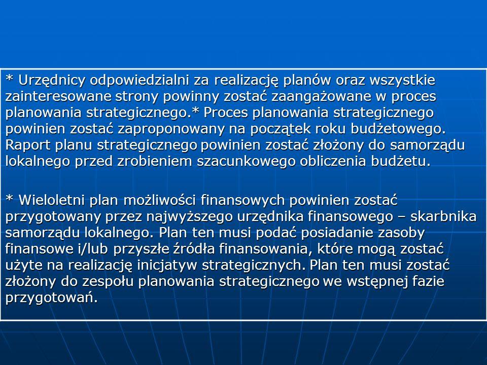 * Urzędnicy odpowiedzialni za realizację planów oraz wszystkie zainteresowane strony powinny zostać zaangażowane w proces planowania strategicznego.*