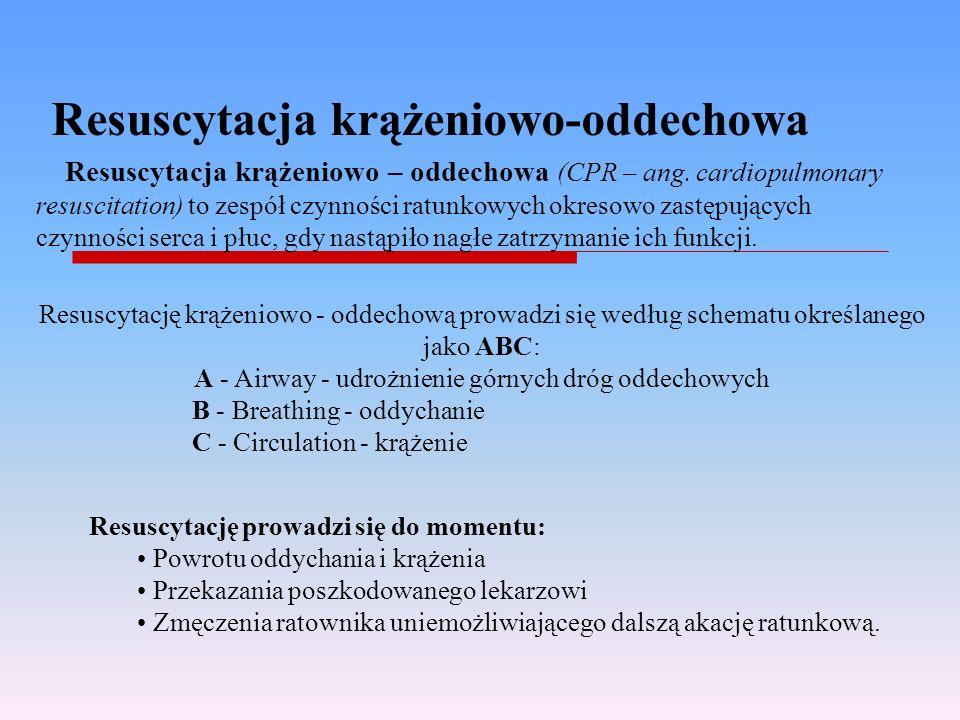 Resuscytacja krążeniowo-oddechowa Resuscytację krążeniowo - oddechową prowadzi się według schematu określanego jako ABC: A - Airway - udrożnienie górn