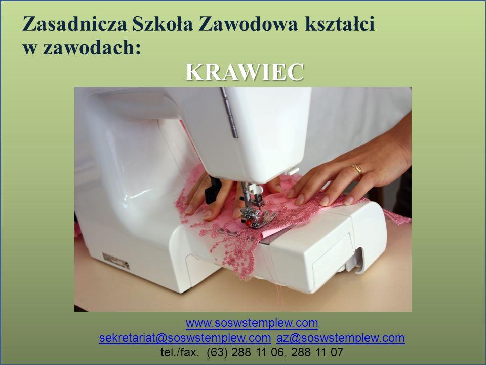 Zasadnicza Szkoła Zawodowa kształci w zawodach:KRAWIEC www.soswstemplew.com sekretariat@soswstemplew.comsekretariat@soswstemplew.com az@soswstemplew.c