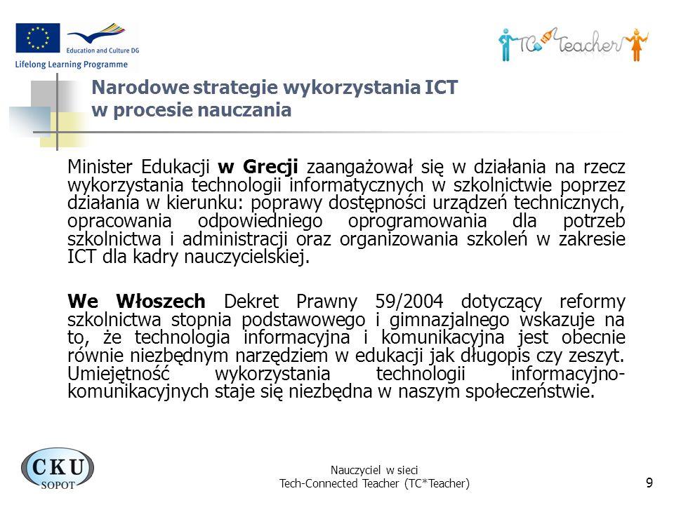 Nauczyciel w sieci Tech-Connected Teacher (TC*Teacher) 9 Narodowe strategie wykorzystania ICT w procesie nauczania Minister Edukacji w Grecji zaangażo