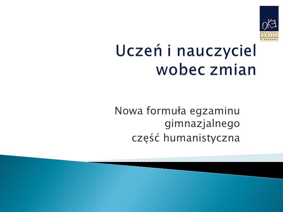 Nowa struktura egzaminu gimnazjalnego w części humanistycznej.