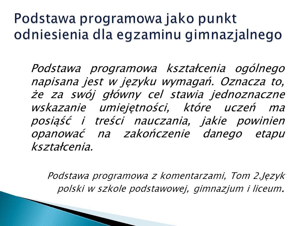 Opanowanie wiadomości i umiejętności określonych w wymaganiach ogólnych i szczegółowych zawartych w podstawie programowej dla III etapu edukacyjnego z zakresu języka polskiego, historii i wiedzy o społeczeństwie.