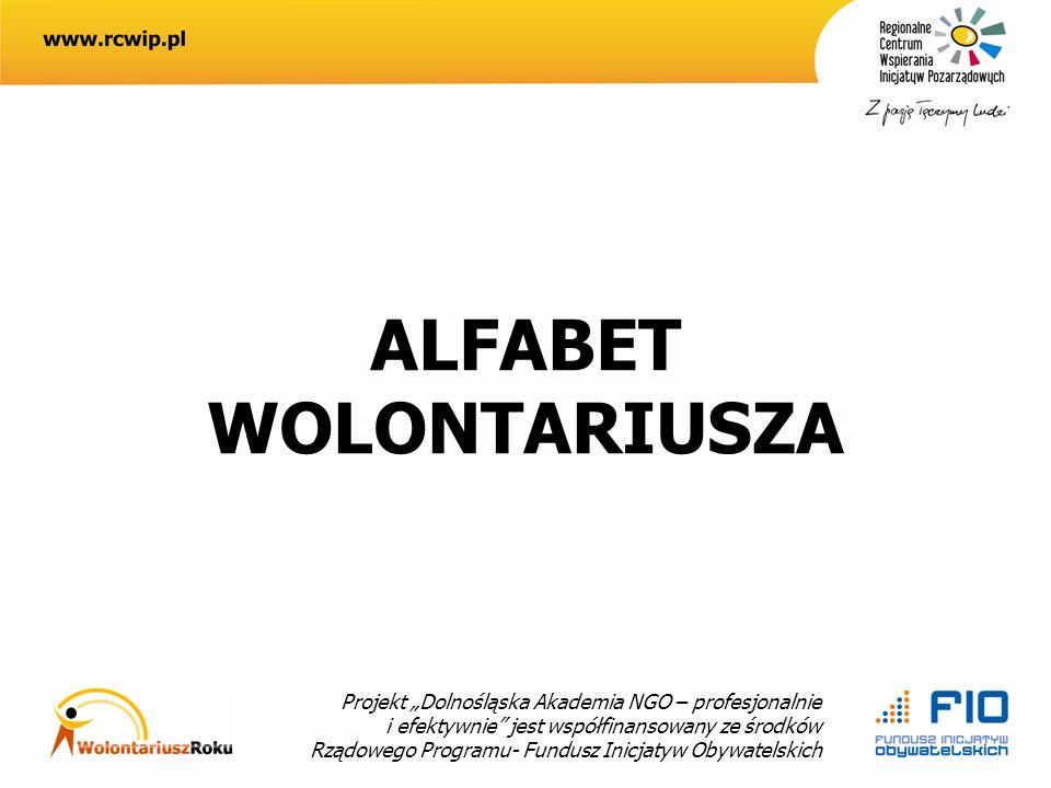 Projekt Dolnośląska Akademia NGO – profesjonalnie i efektywnie jest współfinansowany ze środków Rządowego Programu- Fundusz Inicjatyw Obywatelskich ALFABET WOLONTARIUSZA