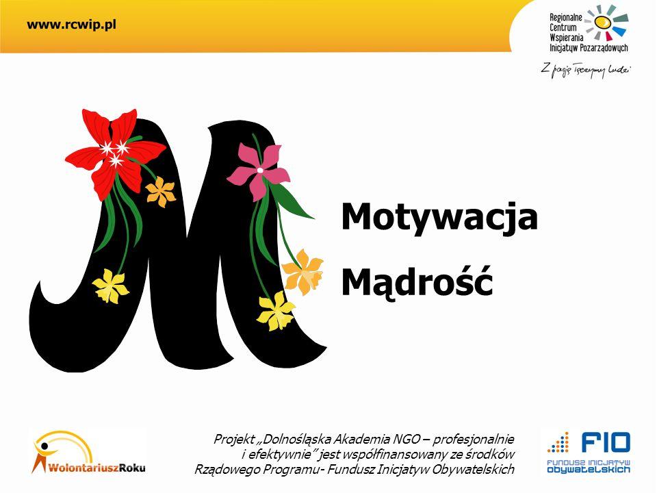 Projekt Dolnośląska Akademia NGO – profesjonalnie i efektywnie jest współfinansowany ze środków Rządowego Programu- Fundusz Inicjatyw Obywatelskich Motywacja Mądrość