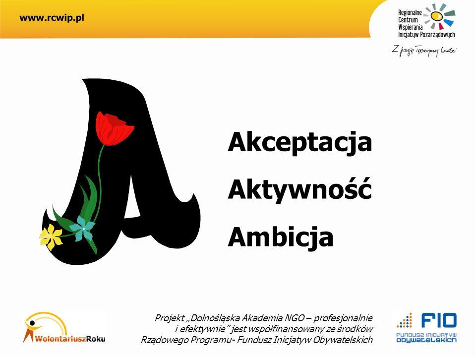 Projekt Dolnośląska Akademia NGO – profesjonalnie i efektywnie jest współfinansowany ze środków Rządowego Programu- Fundusz Inicjatyw Obywatelskich Akceptacja Aktywność Ambicja
