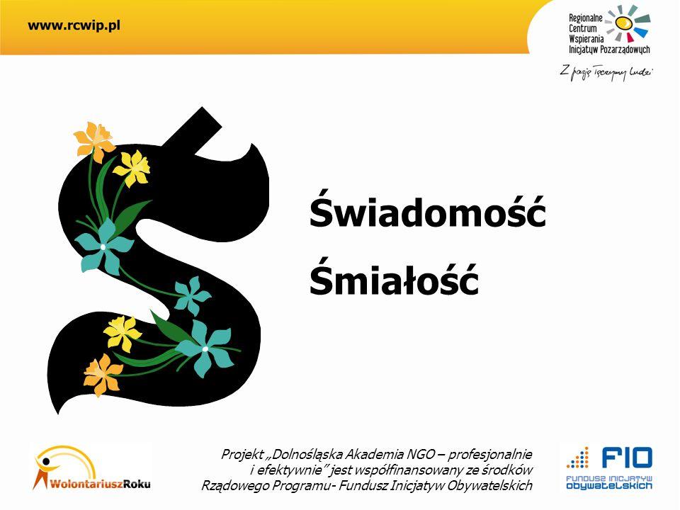 Projekt Dolnośląska Akademia NGO – profesjonalnie i efektywnie jest współfinansowany ze środków Rządowego Programu- Fundusz Inicjatyw Obywatelskich Świadomość Śmiałość