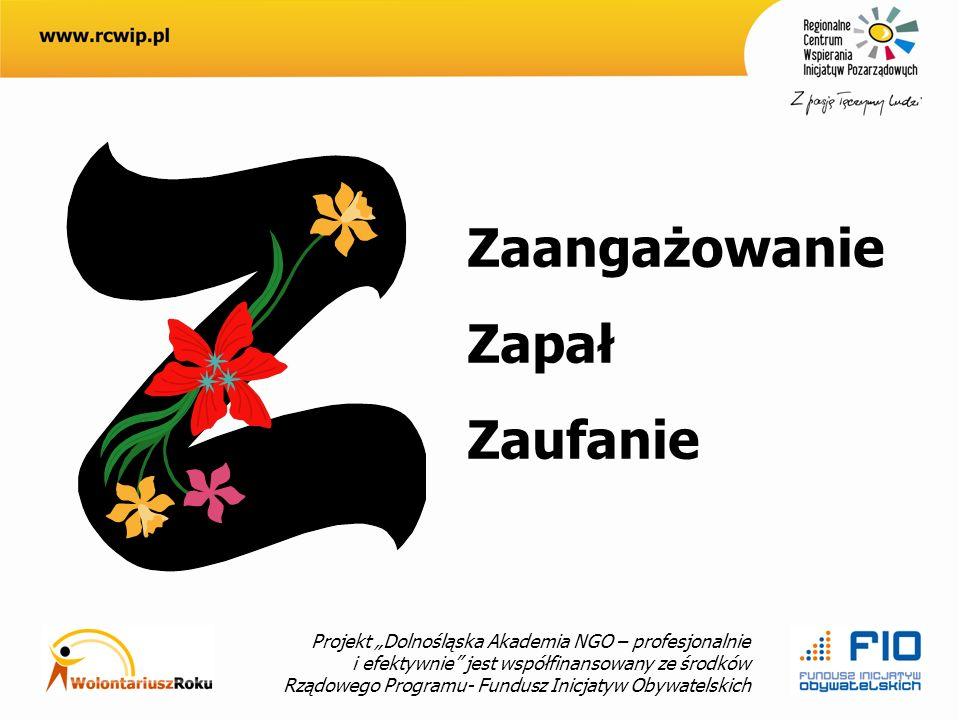 Projekt Dolnośląska Akademia NGO – profesjonalnie i efektywnie jest współfinansowany ze środków Rządowego Programu- Fundusz Inicjatyw Obywatelskich Zaangażowanie Zapał Zaufanie