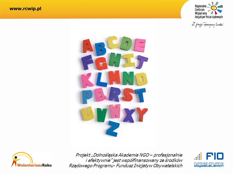 Projekt Dolnośląska Akademia NGO – profesjonalnie i efektywnie jest współfinansowany ze środków Rządowego Programu- Fundusz Inicjatyw Obywatelskich