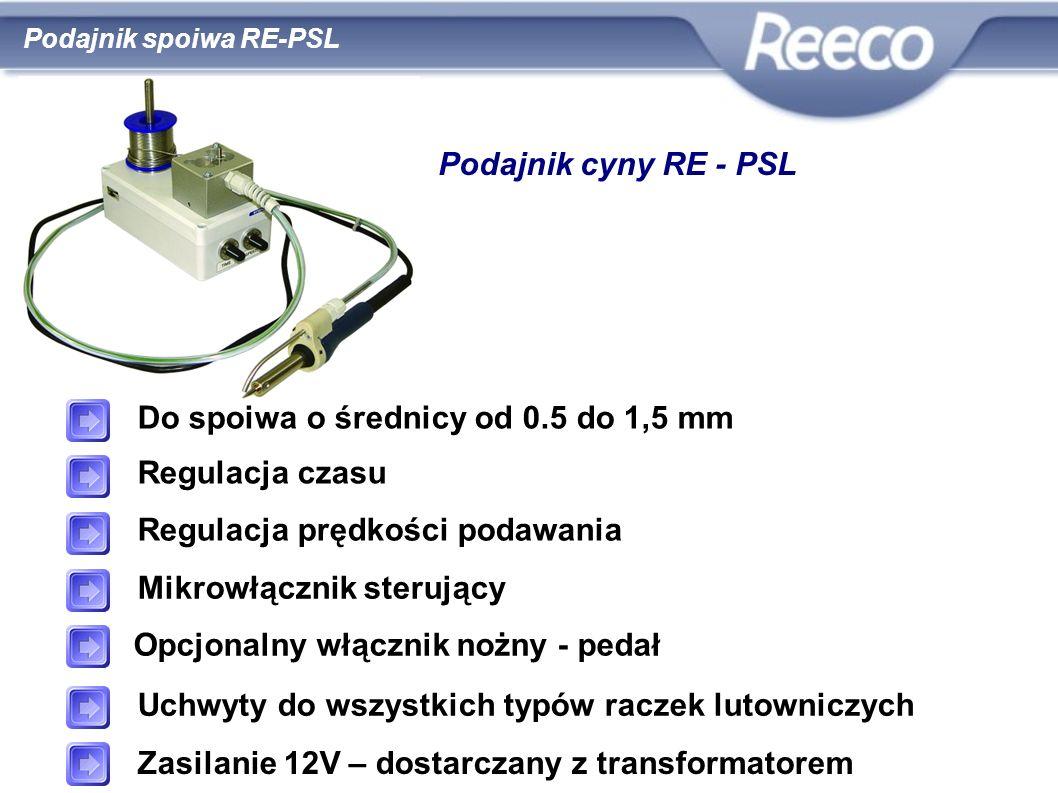 wysoka jakość atrakcyjna cena zgodność z CE i RoHS Podajnik spoiwa RE-PSL Podajnik cyny RE - PSL Do spoiwa o średnicy od 0.5 do 1,5 mm Regulacja czasu