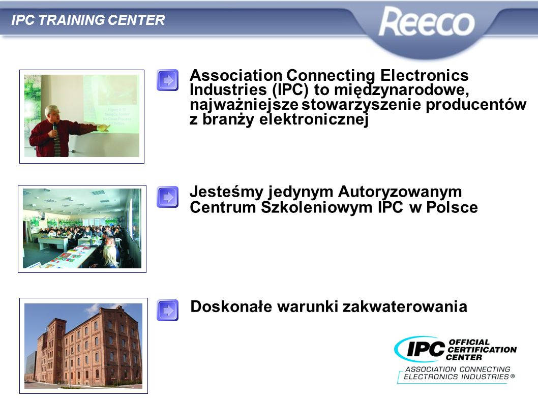IPC TRAINING CENTER Association Connecting Electronics Industries (IPC) to międzynarodowe, najważniejsze stowarzyszenie producentów z branży elektroni