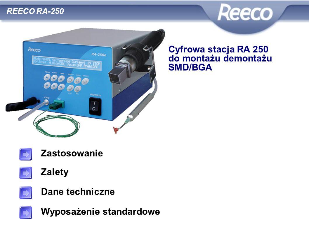 Cyfrowa stacja RA 250 do montażu demontażu SMD/BGA REECO RA-250 Zastosowanie Zalety Dane techniczne Wyposażenie standardowe