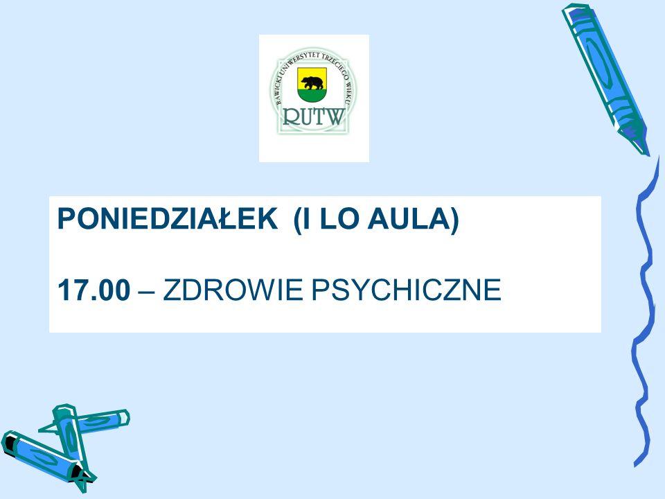 PONIEDZIAŁEK (I LO AULA) 17.00 – ZDROWIE PSYCHICZNE