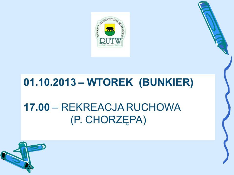 01.10.2013 – WTOREK (BUNKIER) 17.00 – REKREACJA RUCHOWA (P. CHORZĘPA)