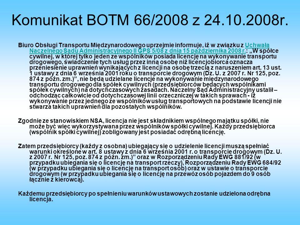 Komunikat BOTM 66/2008 z 24.10.2008r. Biuro Obsługi Transportu Międzynarodowego uprzejmie informuje, iż w związku z Uchwałą Naczelnego Sądu Administra