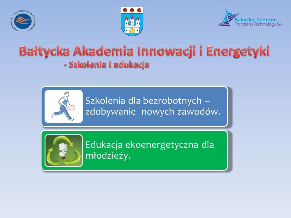 Szkolenia dla bezrobotnych – zdobywanie nowych zawodów. Edukacja ekoenergetyczna dla młodzieży.