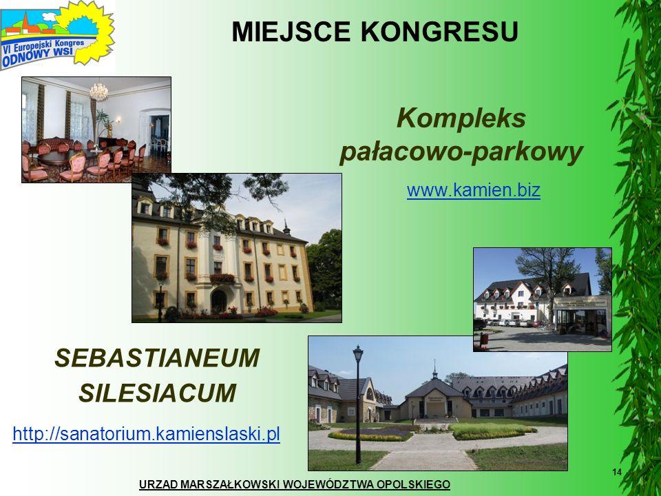 URZĄD MARSZAŁKOWSKI WOJEWÓDZTWA OPOLSKIEGO 14 MIEJSCE KONGRESU Kompleks pałacowo-parkowy www.kamien.biz SEBASTIANEUM SILESIACUM http://sanatorium.kami