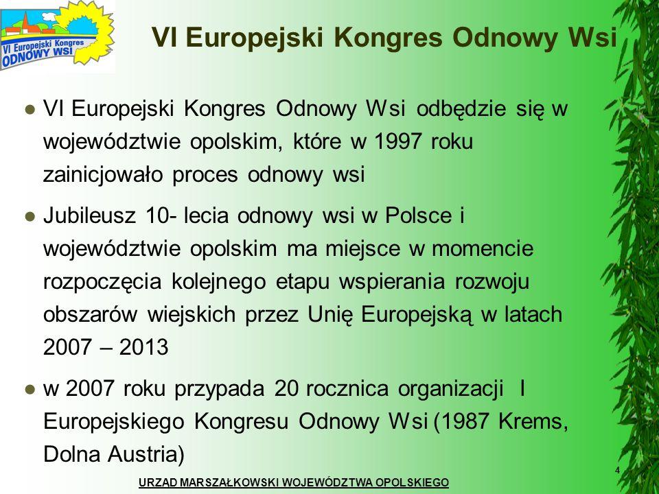 URZĄD MARSZAŁKOWSKI WOJEWÓDZTWA OPOLSKIEGO 4 VI Europejski Kongres Odnowy Wsi VI Europejski Kongres Odnowy Wsi odbędzie się w województwie opolskim, k