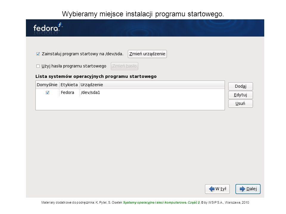 Wybieramy miejsce instalacji programu startowego. Materiały dodatkowe do podręcznika: K. Pytel, S. Osetek Systemy operacyjne i sieci komputerowe. Częś