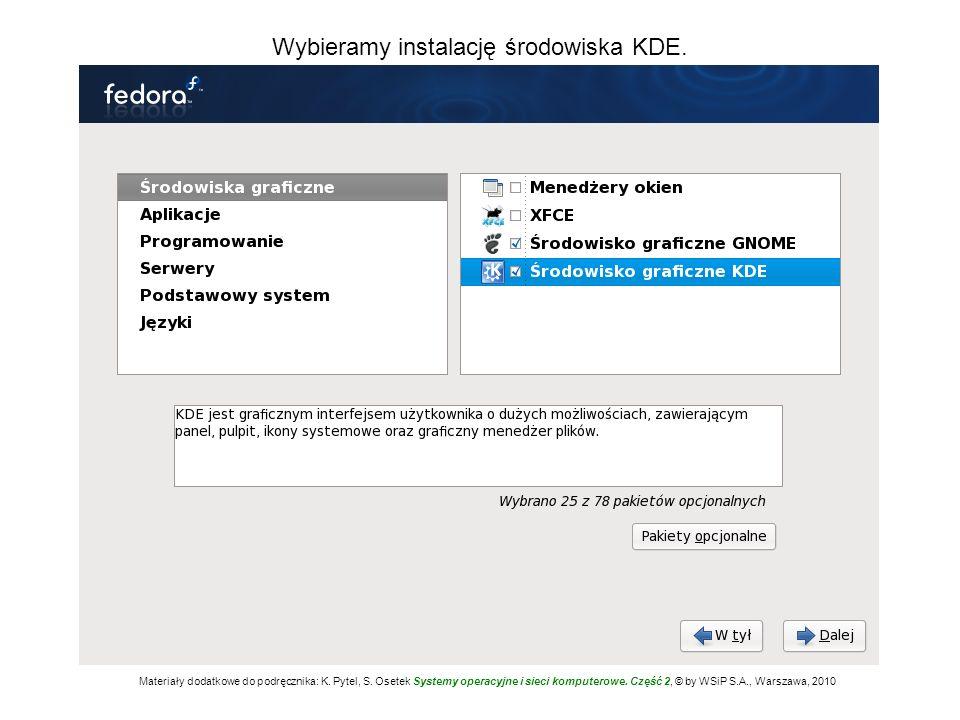 Wybieramy instalację środowiska KDE. Materiały dodatkowe do podręcznika: K. Pytel, S. Osetek Systemy operacyjne i sieci komputerowe. Część 2, © by WSi