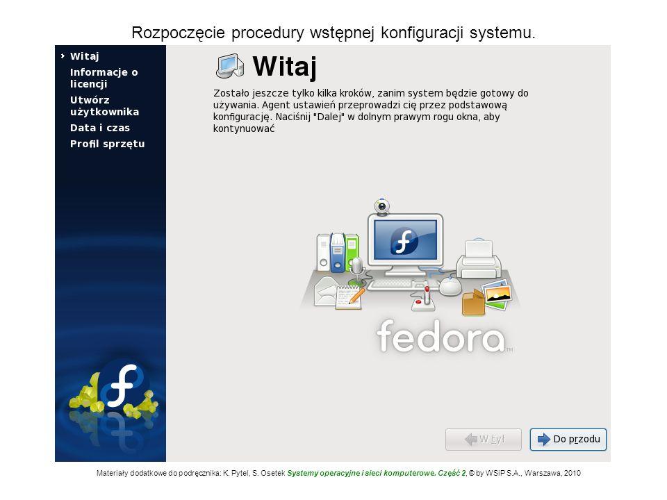 Rozpoczęcie procedury wstępnej konfiguracji systemu. Materiały dodatkowe do podręcznika: K. Pytel, S. Osetek Systemy operacyjne i sieci komputerowe. C
