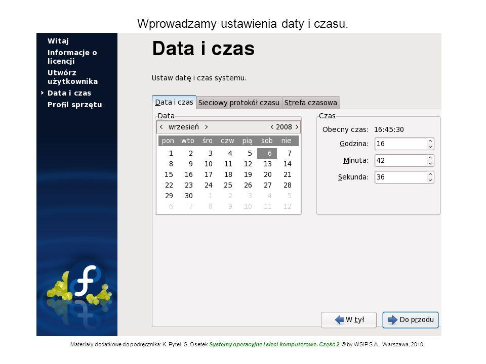 Wprowadzamy ustawienia daty i czasu. Materiały dodatkowe do podręcznika: K. Pytel, S. Osetek Systemy operacyjne i sieci komputerowe. Część 2, © by WSi