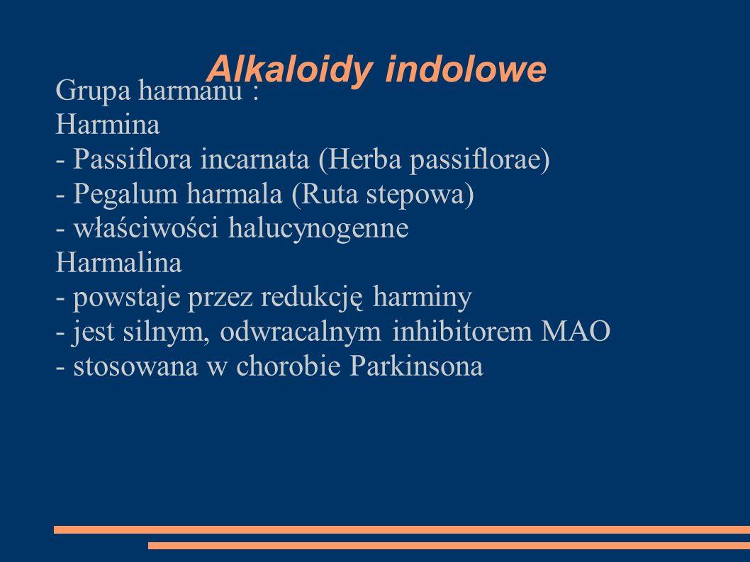 Alkaloidy indolowe Grupa harmanu : Harmina - Passiflora incarnata (Herba passiflorae) - Pegalum harmala (Ruta stepowa) - właściwości halucynogenne Har