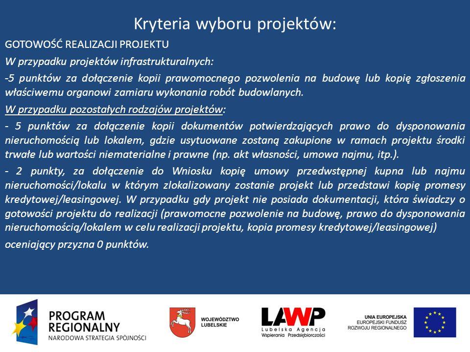 Kryteria wyboru projektów: GOTOWOŚĆ REALIZACJI PROJEKTU W przypadku projektów infrastrukturalnych: -5 punktów za dołączenie kopii prawomocnego pozwole
