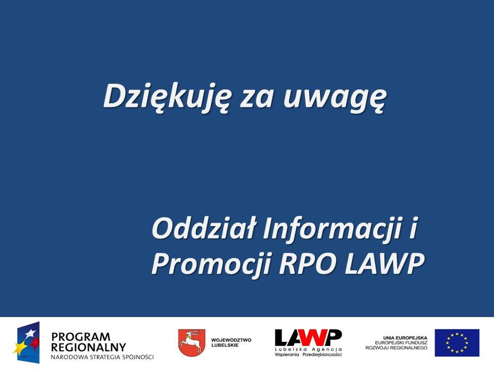 Dziękuję za uwagę Oddział Informacji i Promocji RPO LAWP