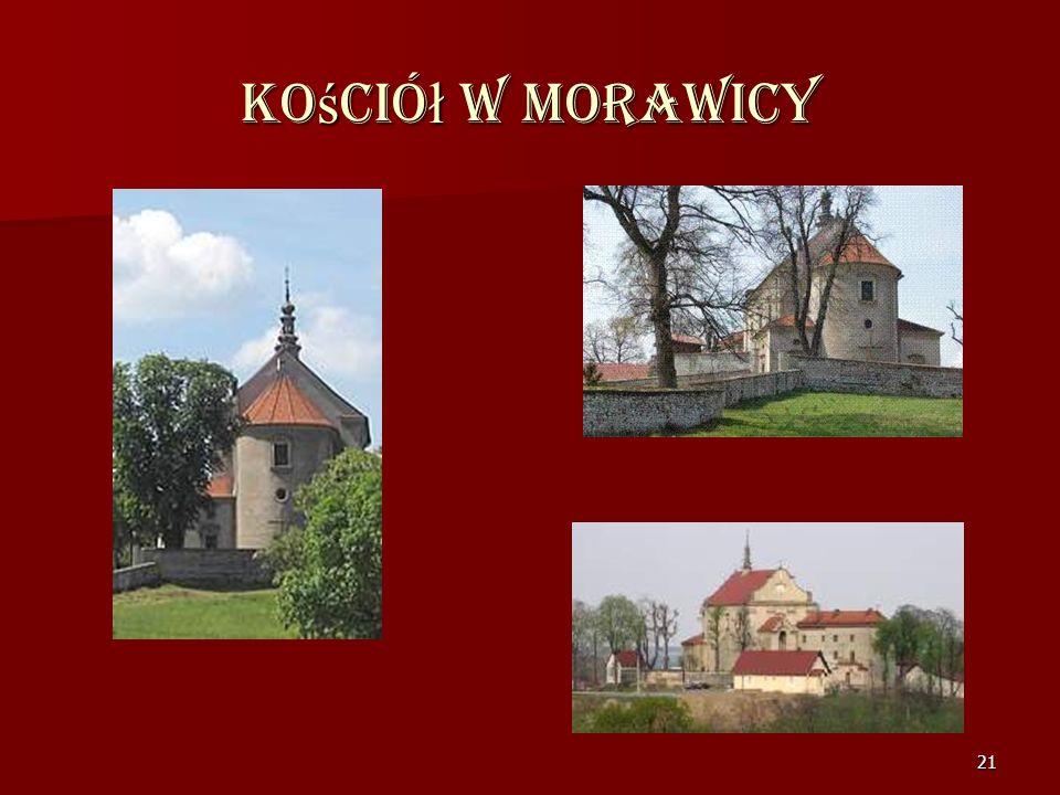 20 Kościół Parafialny Św. Bartłomieja w Morawicy Okazały, wczesnobarokowy kościół wzniesiony w latach 1743-48 na miejscu dawnej kaplicy zamkowej przez