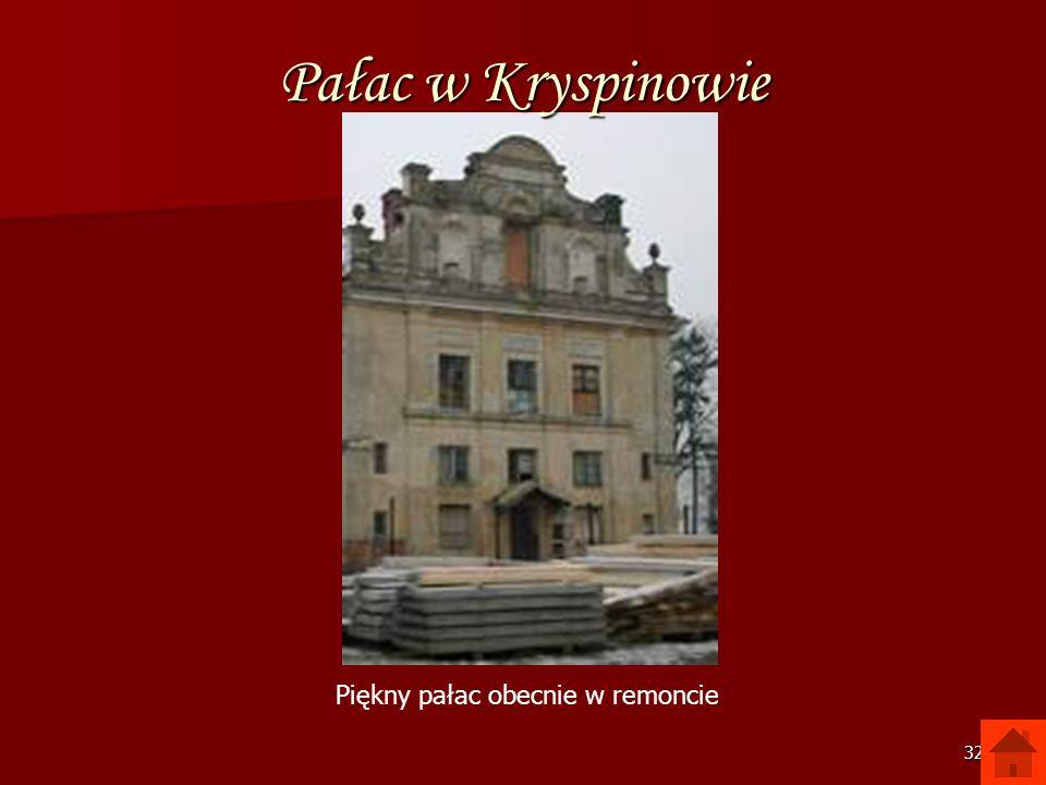 31 Pałac w Kryspinowie Pałac z pierwszej połowy XIX wieku, obecnie w rękach prywatnych. Na uwagę zasługuje przylegający do pałacu park, z ciekawym drz