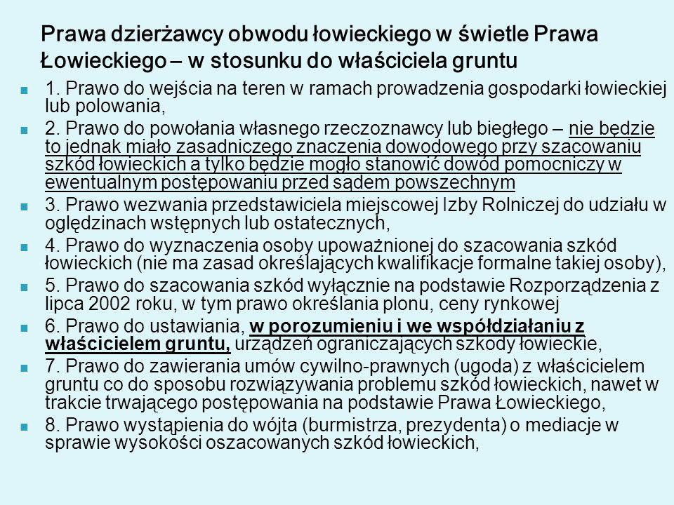 Prawa dzierżawcy obwodu łowieckiego w świetle Prawa Łowieckiego – w stosunku do właściciela gruntu 1. Prawo do wejścia na teren w ramach prowadzenia g