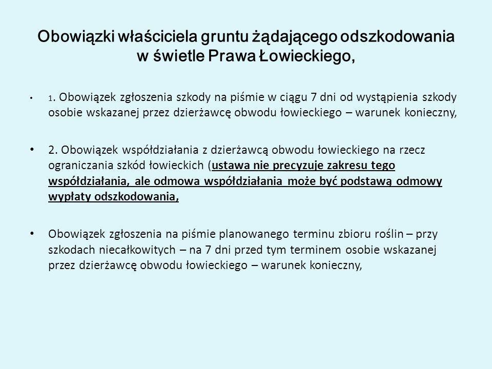 Obowiązki właściciela gruntu żądającego odszkodowania w świetle Prawa Łowieckiego, 1. Obowiązek zgłoszenia szkody na piśmie w ciągu 7 dni od wystąpien