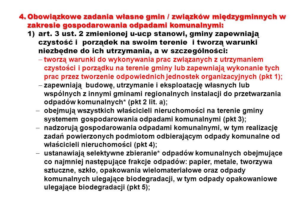 4.Obowiązkowe zadania własne gmin / związków międzygminnych w zakresie gospodarowania odpadami komunalnymi: 1)art. 3 ust. 2 zmienionej u-ucp stanowi,