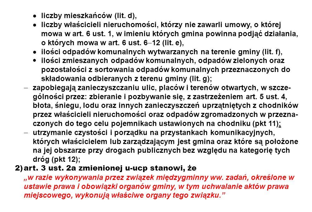 liczby mieszkańców (lit. d), liczby właścicieli nieruchomości, którzy nie zawarli umowy, o której mowa w art. 6 ust. 1, w imieniu których gmina powinn