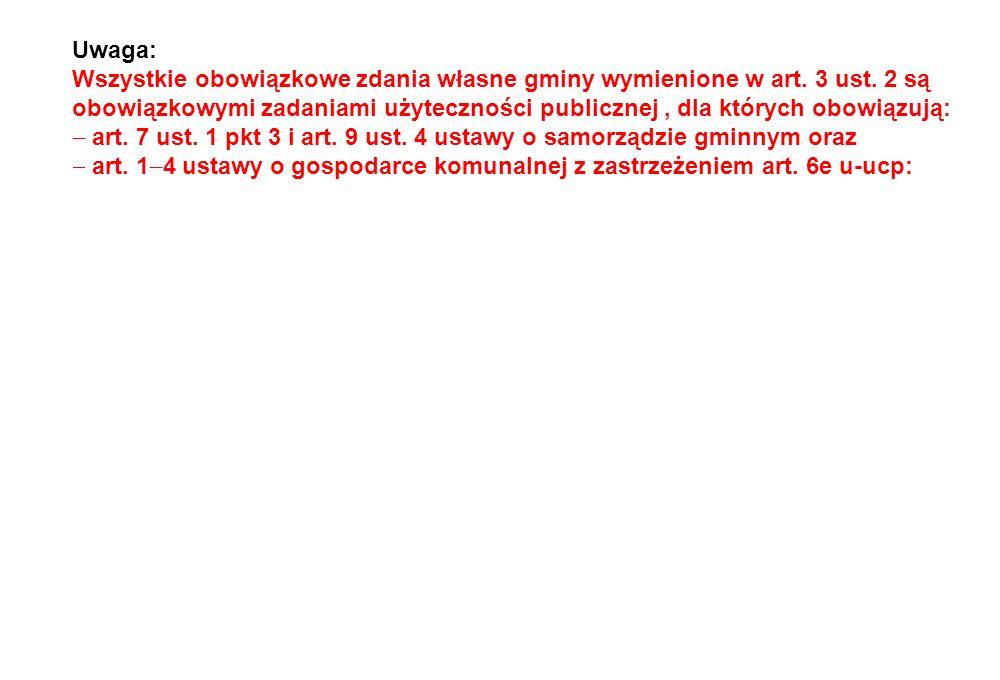 Uwaga: Wszystkie obowiązkowe zdania własne gminy wymienione w art. 3 ust. 2 są obowiązkowymi zadaniami użyteczności publicznej, dla których obowiązują
