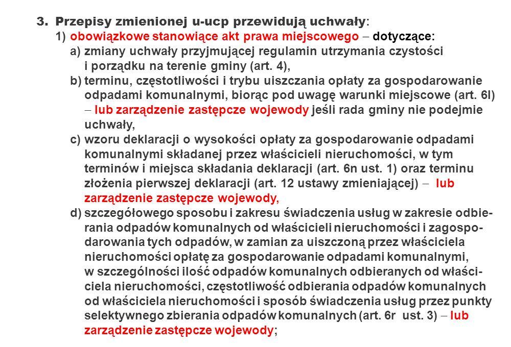 3.Przepisy zmienionej u-ucp przewidują uchwały : 1)obowiązkowe stanowiące akt prawa miejscowego dotyczące: a)zmiany uchwały przyjmującej regulamin utr