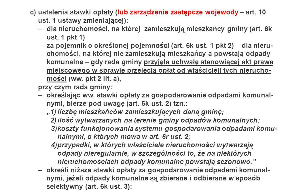 c)ustalenia stawki opłaty (lub zarządzenie zastępcze wojewody art. 10 ust. 1 ustawy zmieniającej): dla nieruchomości, na której zamieszkują mieszkańcy