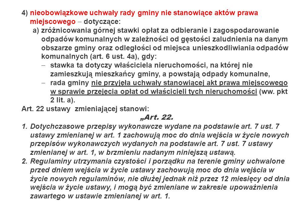 4)nieobowiązkowe uchwały rady gminy nie stanowiące aktów prawa miejscowego dotyczące: a)zróżnicowania górnej stawki opłat za odbieranie i zagospodarow